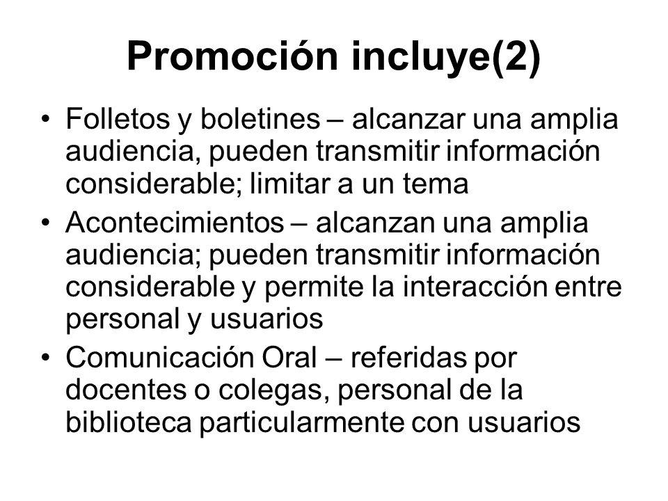Promoción incluye(2) Folletos y boletines – alcanzar una amplia audiencia, pueden transmitir información considerable; limitar a un tema Acontecimient