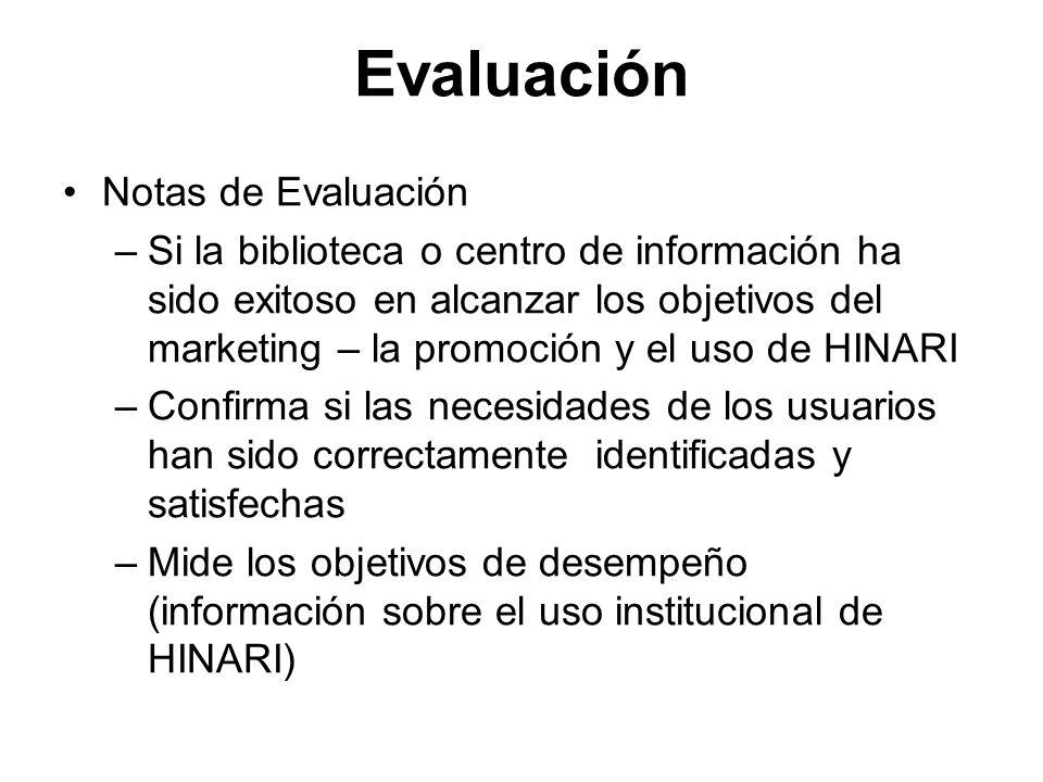 Evaluación Notas de Evaluación –Si la biblioteca o centro de información ha sido exitoso en alcanzar los objetivos del marketing – la promoción y el u