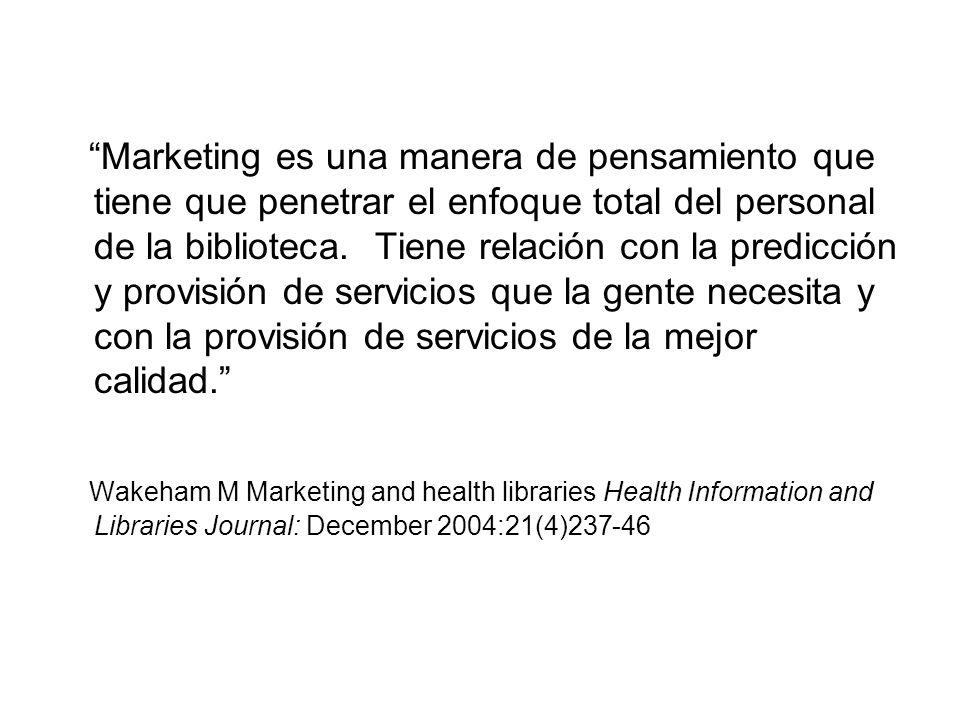 Marketing es una manera de pensamiento que tiene que penetrar el enfoque total del personal de la biblioteca. Tiene relación con la predicción y provi