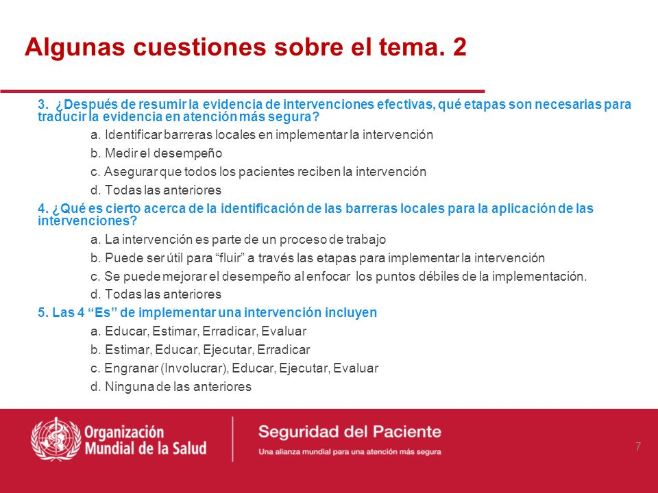 Algunas cuestiones sobre el tema. 2 3. ¿Después de resumir la evidencia de intervenciones efectivas, qué etapas son necesarias para traducir la eviden