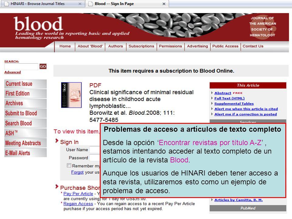 Problemas de acceso a artículos de texto completo Desde la opción Encontrar revistas por título A-Z, estamos intentando acceder al texto completo de un artículo de la revista Blood.