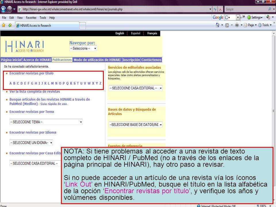 Accessing journals by title 1 NOTA: Si tiene problemas al acceder a una revista de texto completo de HINARI / PubMed (no a través de los enlaces de la