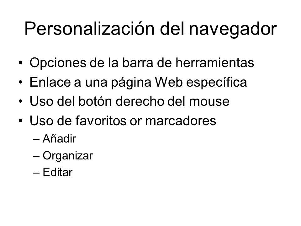 Personalización del navegador Opciones de la barra de herramientas Enlace a una página Web específica Uso del botón derecho del mouse Uso de favoritos