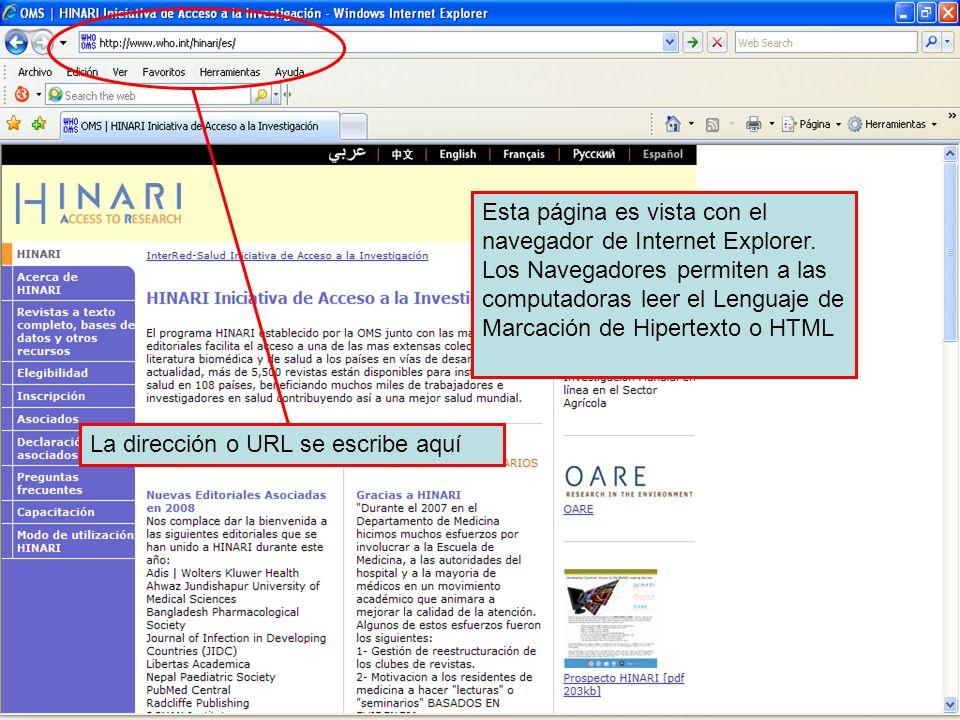 Esta página es vista con el navegador de Internet Explorer. Los Navegadores permiten a las computadoras leer el Lenguaje de Marcación de Hipertexto o