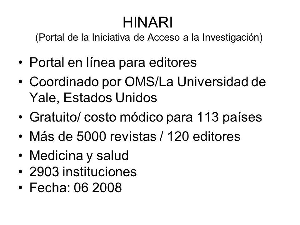HINARI (Portal de la Iniciativa de Acceso a la Investigación) Portal en línea para editores Coordinado por OMS/La Universidad de Yale, Estados Unidos