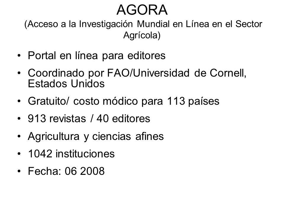 AGORA (Acceso a la Investigación Mundial en Línea en el Sector Agrícola) Portal en línea para editores Coordinado por FAO/Universidad de Cornell, Esta