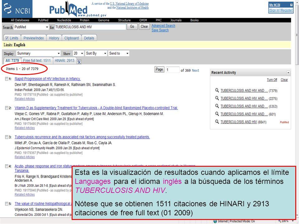Limit by Language Esta es la visualización de resultados cuando aplicamos el límite Languages para el idioma inglés a la búsqueda de los términos TUBERCULOSIS AND HIV.
