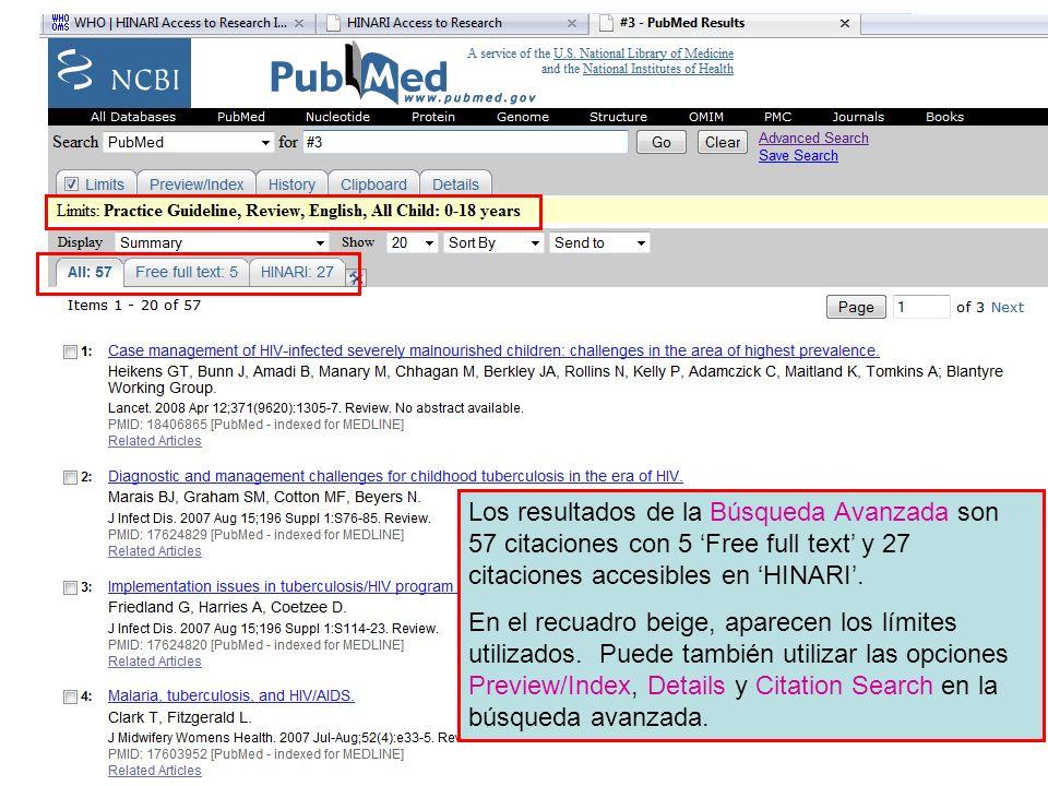 Los resultados de la Búsqueda Avanzada son 57 citaciones con 5 Free full text y 27 citaciones accesibles en HINARI.