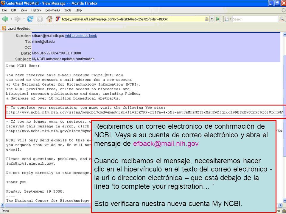 Recibiremos un correo electrónico de confirmación de NCBI. Vaya a su cuenta de correo electrónico y abra el mensaje de efback@mail.nih.gov Cuando reci