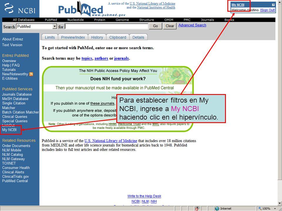 Para establecer filtros en My NCBI, ingrese a My NCBI haciendo clic en el hipervínculo.