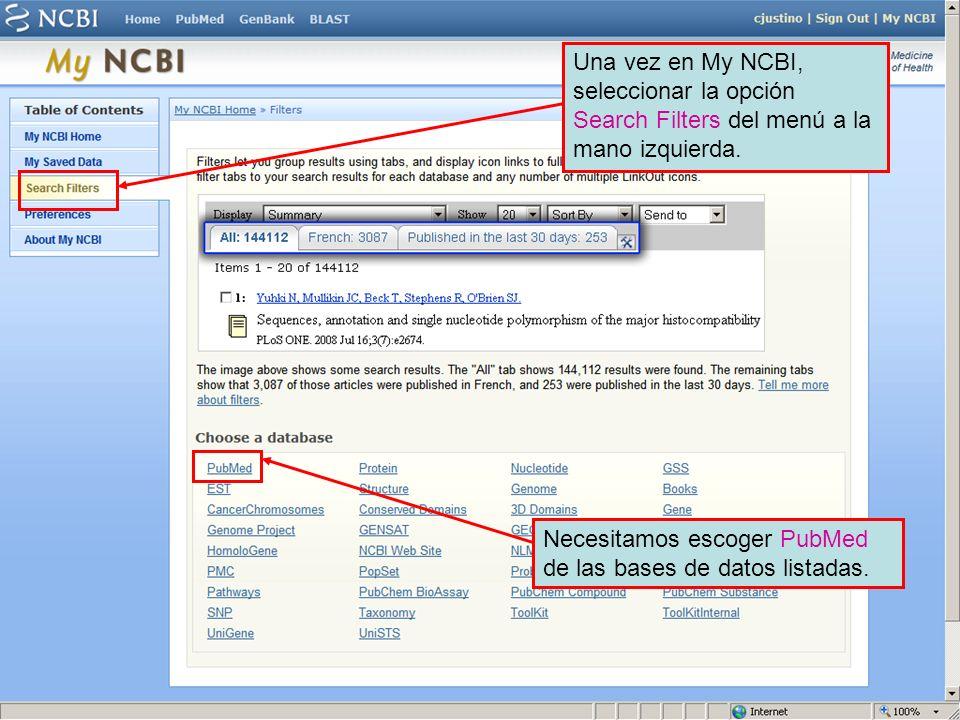 Necesitamos escoger PubMed de las bases de datos listadas. Una vez en My NCBI, seleccionar la opción Search Filters del menú a la mano izquierda.