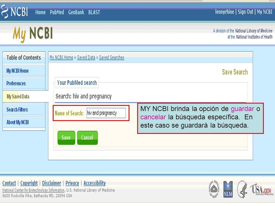 MY NCBI brinda la opción de guardar o cancelar la búsqueda específica. En este caso se guardará la búsqueda.