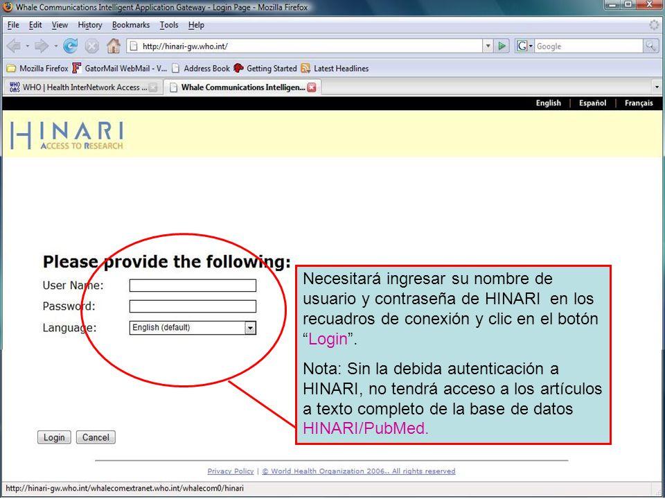 Logging on to HINARI 2 Necesitará ingresar su nombre de usuario y contraseña de HINARI en los recuadros de conexión y clic en el botónLogin. Nota: Sin