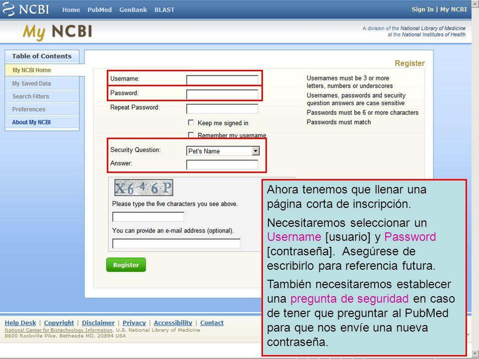 Ahora tenemos que llenar una página corta de inscripción. Necesitaremos seleccionar un Username [usuario] y Password [contraseña]. Asegúrese de escrib