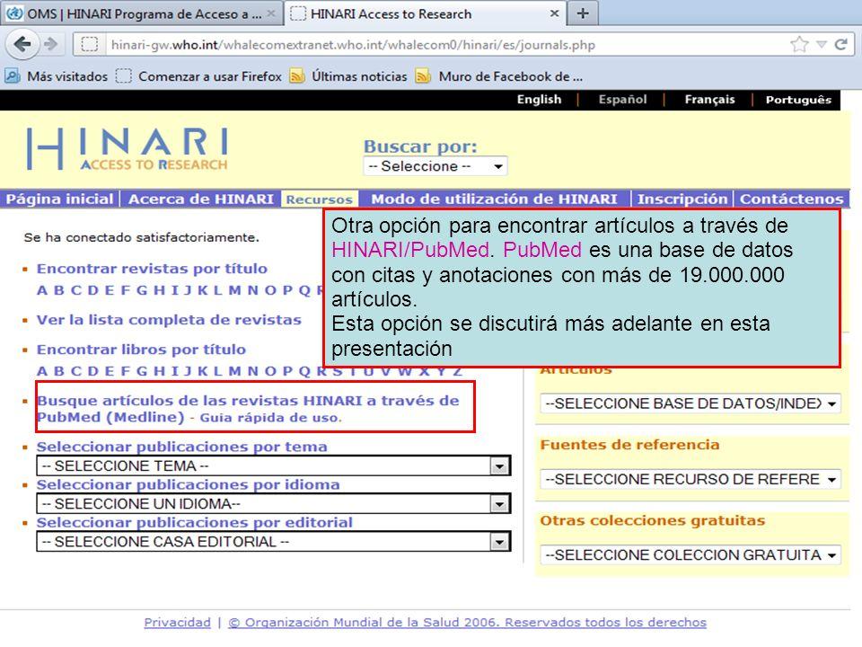 Other methods of finding journals Otra opción para encontrar artículos a través de HINARI/PubMed. PubMed es una base de datos con citas y anotaciones