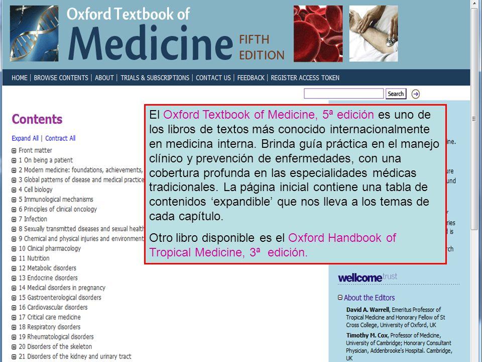 El Oxford Textbook of Medicine, 5ª edición es uno de los libros de textos más conocido internacionalmente en medicina interna. Brinda guía práctica en