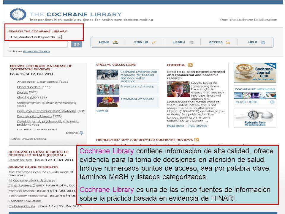 Cochrane Library contiene información de alta calidad, ofrece evidencia para la toma de decisiones en atención de salud. Incluye numerosos puntos de a