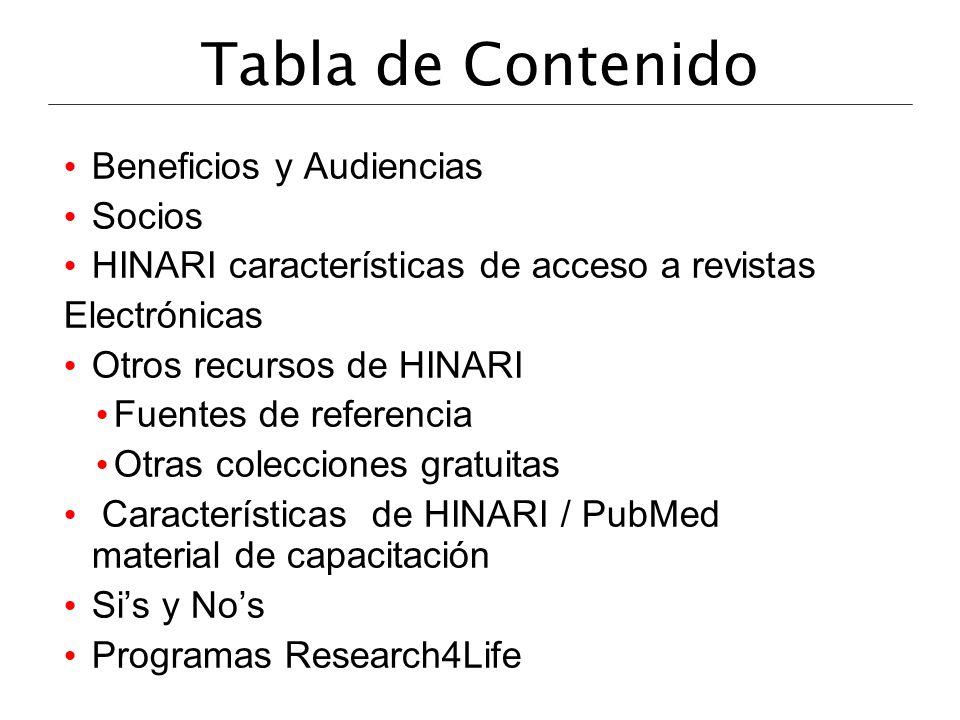 Tabla de Contenido Beneficios y Audiencias Socios HINARI características de acceso a revistas Electrónicas Otros recursos de HINARI Fuentes de referen