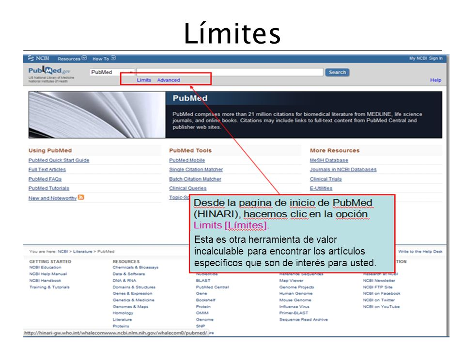 Límites From the initial (HINARI) PubMed page, we will click on the Limits search option. Note also the hyperlinks to Advanced search and Help options