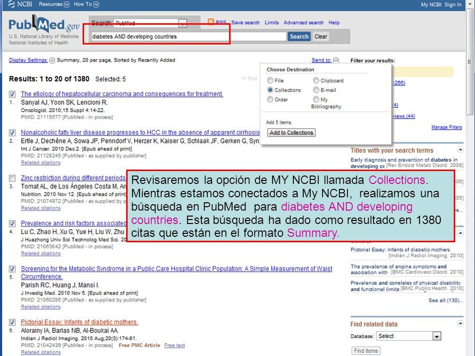 Revisaremos la opción de MY NCBI llamada Collections. Mientras estamos conectados a My NCBI, realizamos una búsqueda en PubMed para diabetes AND devel