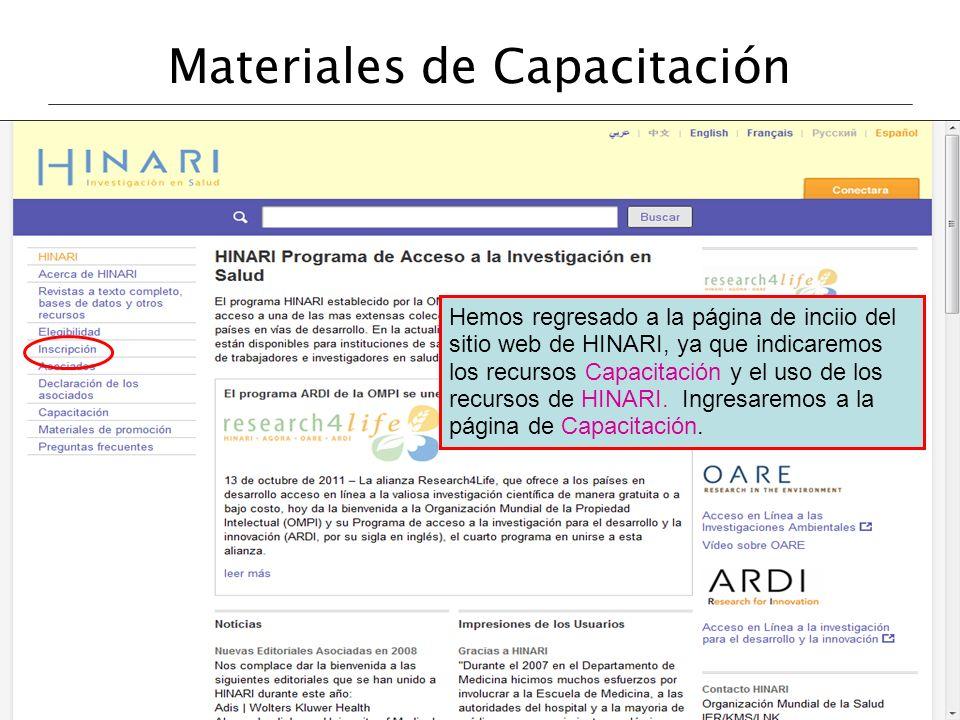 Materiales de Capacitación Hemos regresado a la página de inciio del sitio web de HINARI, ya que indicaremos los recursos Capacitación y el uso de los