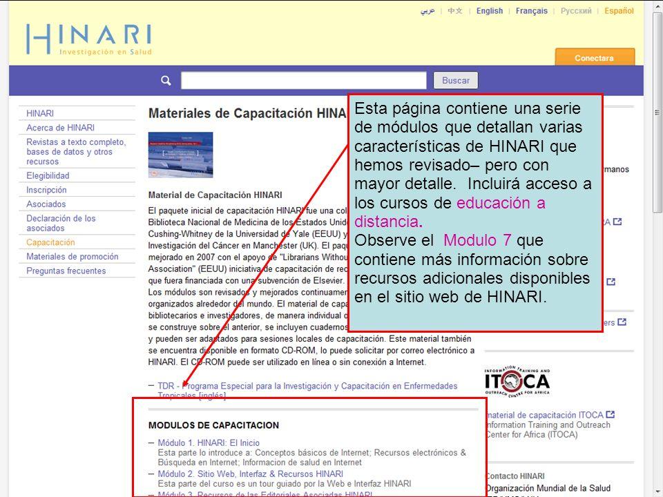 Esta página contiene una serie de módulos que detallan varias características de HINARI que hemos revisado– pero con mayor detalle. Incluirá acceso a