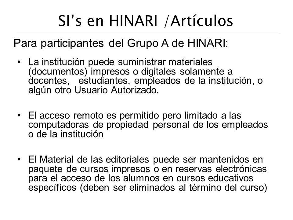 SIs en HINARI /Artículos La institución puede suministrar materiales (documentos) impresos o digitales solamente a docentes, estudiantes, empleados de
