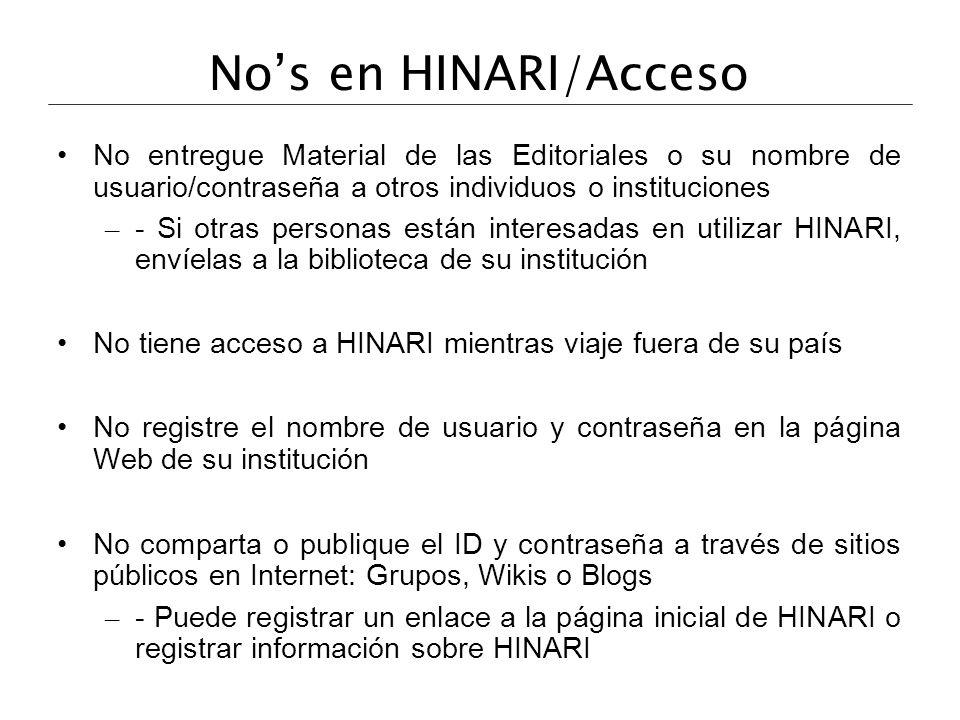 Nos en HINARI/Acceso No entregue Material de las Editoriales o su nombre de usuario/contraseña a otros individuos o instituciones – - Si otras persona