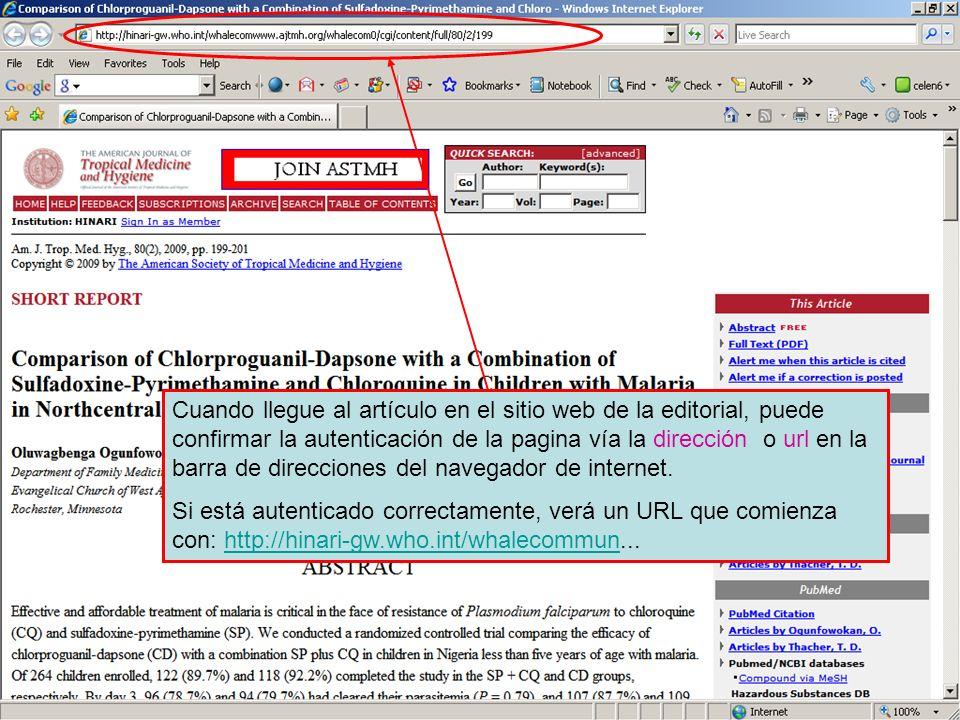 Linking to full text 5 Cuando llegue al artículo en el sitio web de la editorial, puede confirmar la autenticación de la pagina vía la dirección o url