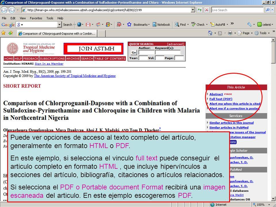 Linking to full text 6 Puede ver opciones de acceso al texto completo del artículo, generalmente en formato HTML o PDF. En este ejemplo, si selecciona