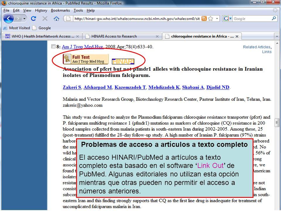 Linking to full text 4 Problemas de acceso a artículos a texto completo El acceso HINARI/PubMed a artículos a texto completo esta basado en el softwar