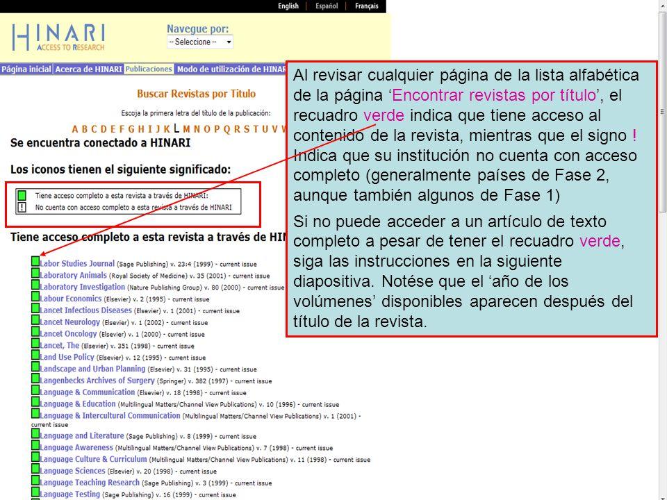 Al revisar cualquier página de la lista alfabética de la página Encontrar revistas por título, el recuadro verde indica que tiene acceso al contenido