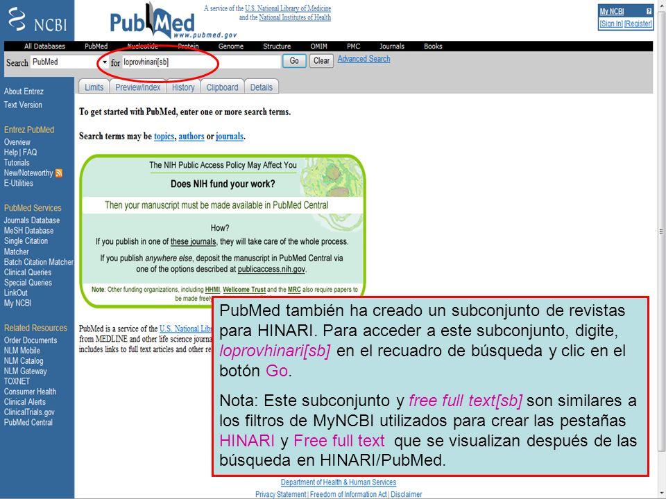 HINARI Subset 1 PubMed también ha creado un subconjunto de revistas para HINARI. Para acceder a este subconjunto, digite, loprovhinari[sb] en el recua