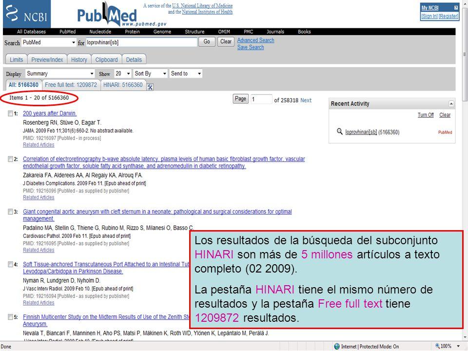 HINARI Subset 2 Los resultados de la búsqueda del subconjunto HINARI son más de 5 millones artículos a texto completo (02 2009). La pestaña HINARI tie