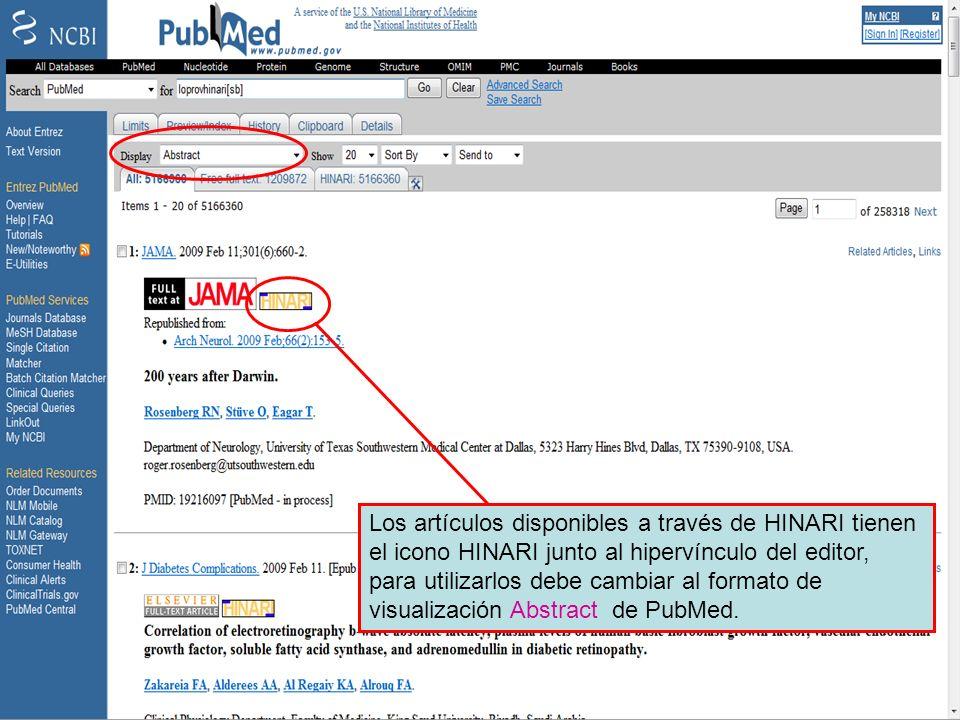 HINARI Subset 3 Los artículos disponibles a través de HINARI tienen el icono HINARI junto al hipervínculo del editor, para utilizarlos debe cambiar al