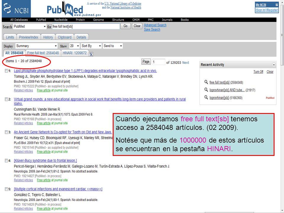 Free full text Subset 2 Cuando ejecutamos free full text[sb] tenemos acceso a 2584048 artículos. (02 2009). Notése que más de 1000000 de estos artícul
