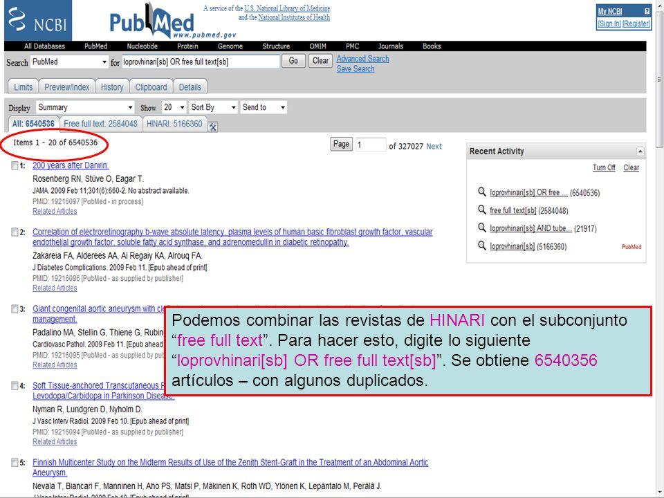 Loprovhinari and fft combined Podemos combinar las revistas de HINARI con el subconjuntofree full text. Para hacer esto, digite lo siguienteloprovhina
