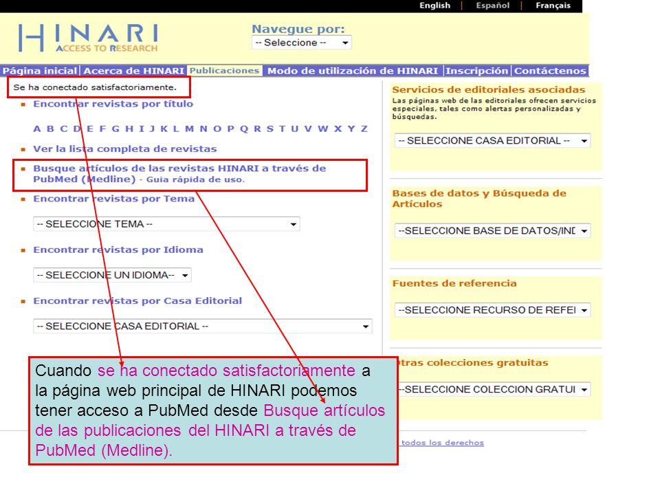 Main HINARI webpage Cuando se ha conectado satisfactoriamente a la página web principal de HINARI podemos tener acceso a PubMed desde Busque artículos