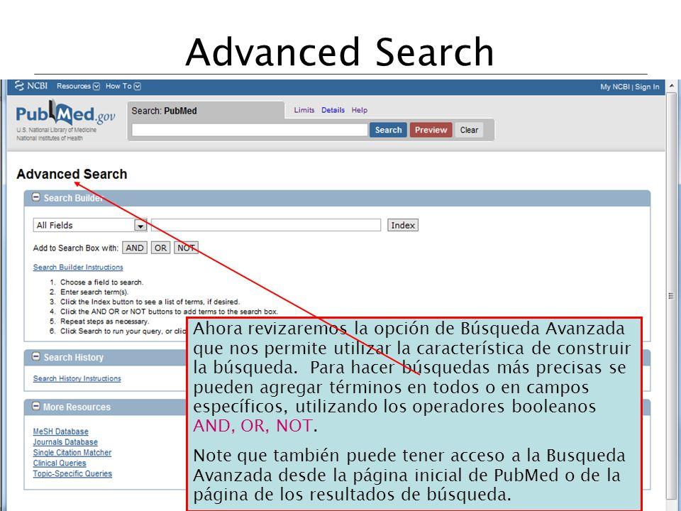 Advanced Search Ahora revizaremos la opción de Búsqueda Avanzada que nos permite utilizar la característica de construir la búsqueda. Para hacer búsqu