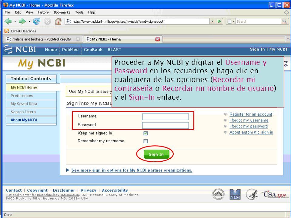 Proceder a My NCBI y digitar el Username y Password en los recuadros y haga clic en cualquiera de las opciones (Recordar mi contraseña o Recordar mi n