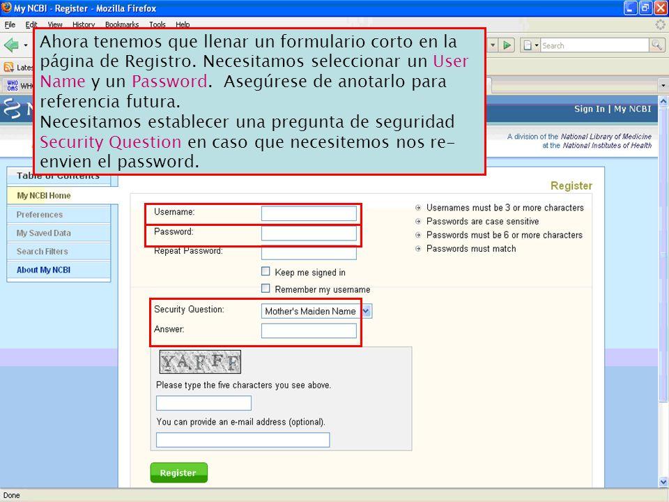 Ahora tenemos que llenar un formulario corto en la página de Registro. Necesitamos seleccionar un User Name y un Password. Asegúrese de anotarlo para