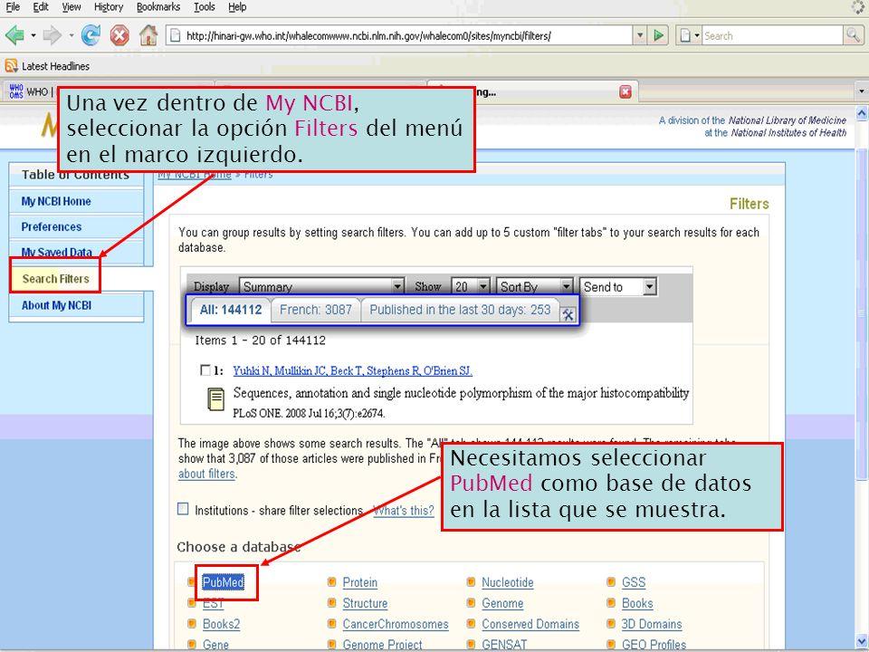 Una vez dentro de My NCBI, seleccionar la opción Filters del menú en el marco izquierdo. Necesitamos seleccionar PubMed como base de datos en la lista