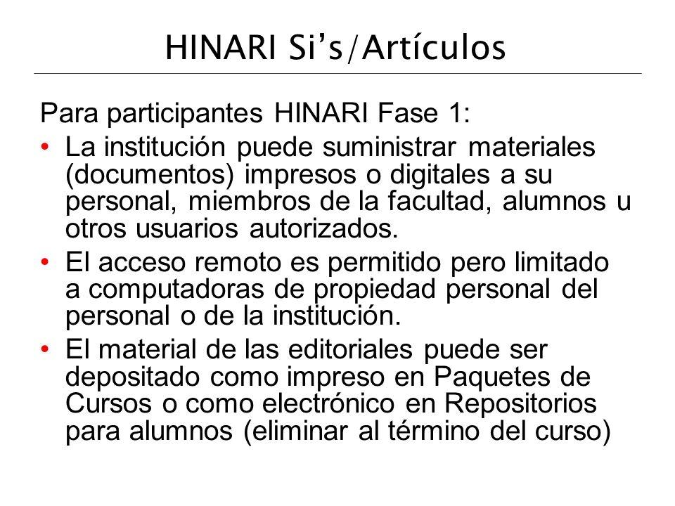 HINARI Sis/Artículos Para participantes HINARI Fase 1: La institución puede suministrar materiales (documentos) impresos o digitales a su personal, mi