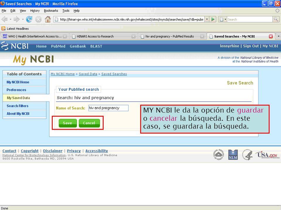 MY NCBI le da la opción de guardar o cancelar la búsqueda. En este caso, se guardara la búsqueda.