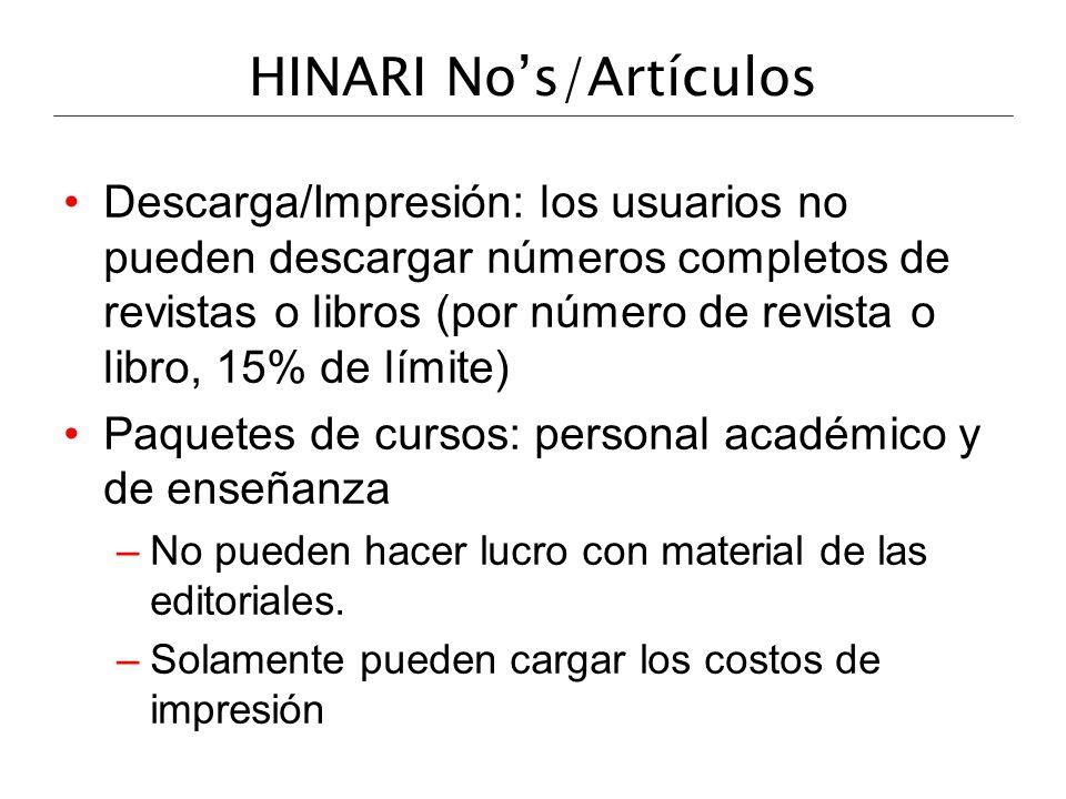 HINARI Nos/Artículos Descarga/Impresión: los usuarios no pueden descargar números completos de revistas o libros (por número de revista o libro, 15% d
