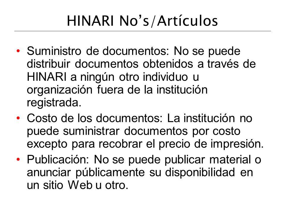 HINARI Nos/Artículos Suministro de documentos: No se puede distribuir documentos obtenidos a través de HINARI a ningún otro individuo u organización f