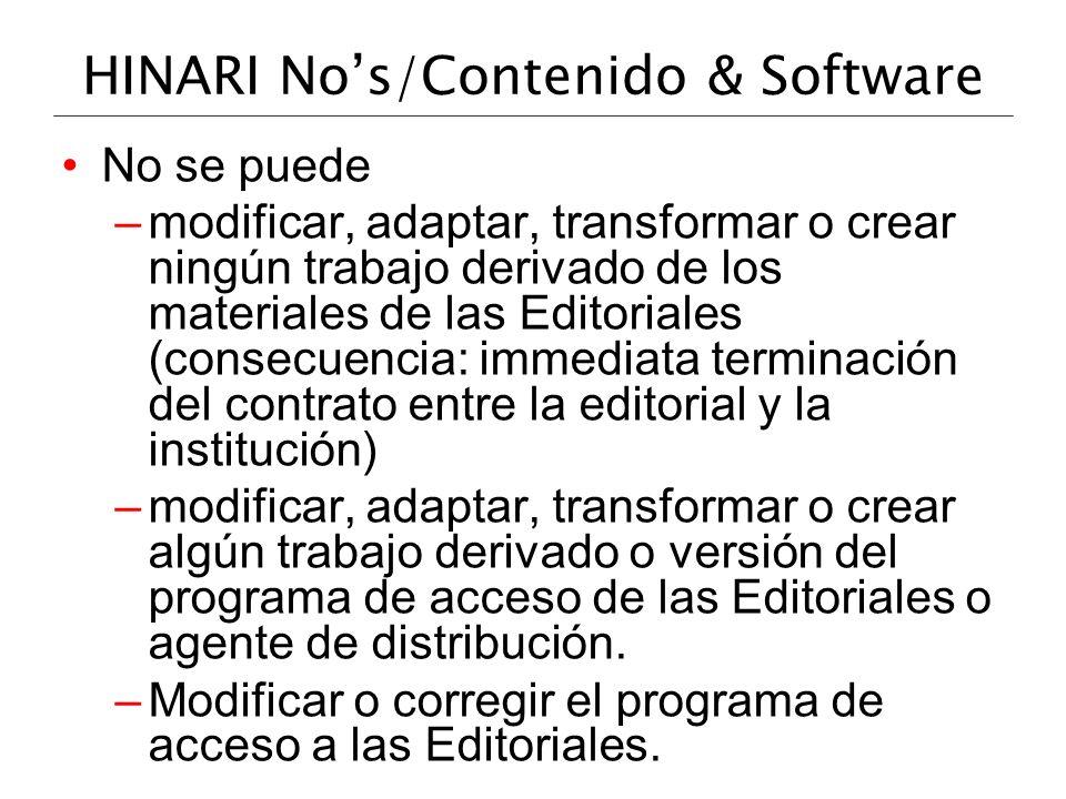 HINARI Nos/Contenido & Software No se puede –modificar, adaptar, transformar o crear ningún trabajo derivado de los materiales de las Editoriales (con