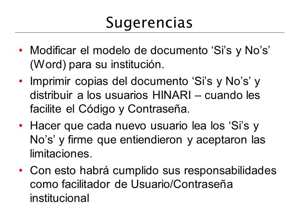 Sugerencias Modificar el modelo de documento Sis y Nos (Word) para su institución. Imprimir copias del documento Sis y Nos y distribuir a los usuarios