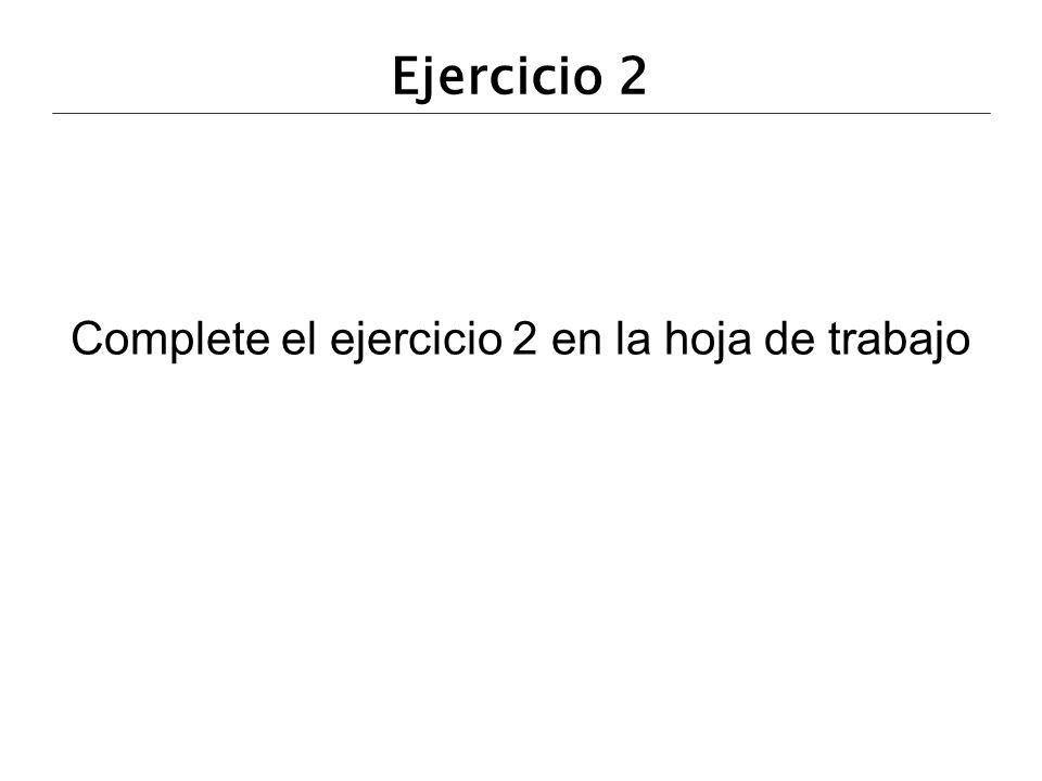 Ejercicio 2 Complete el ejercicio 2 en la hoja de trabajo