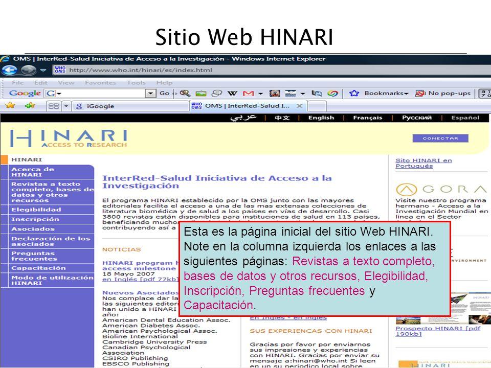Sitio Web HINARI Esta es la página inicial del sitio Web HINARI. Note en la columna izquierda los enlaces a las siguientes páginas: Revistas a texto c
